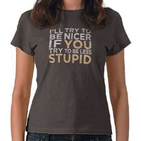 Try To Be Nicer shirt - choose style, color from Zazzle.com