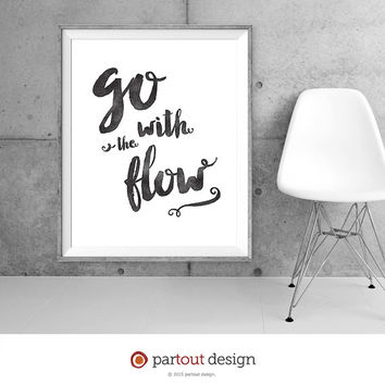 Printable art go with the flow zen quote printable quote motivational quote inspirational quote downloadable home decor wall art office art