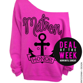 Anchor Matron of Honor - Pink Off The Shoulder Slouchy Sweatshirt