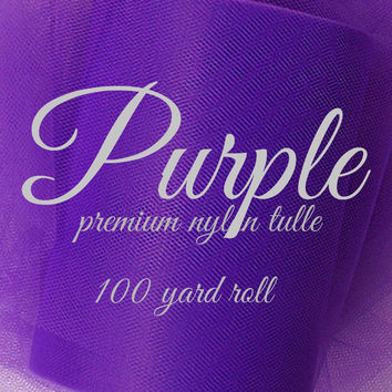 PURPLE - Premium Nylon Tulle - 100 yard roll -  tulle fabric - tutu tulle - rolls of tulle -
