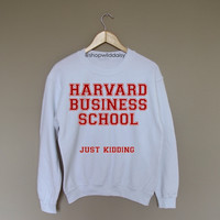 Harvard Just Kidding - White