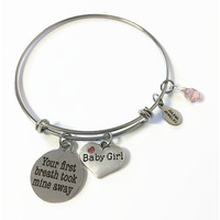 Baby Girl Expandable Bangle Its a Girl Bangle Bracelet New Mom Charm Bangle Your First Breath Took Mine Away Adjustable Stacking Wire Bangle