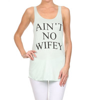 Aint No Wifey Racer Back Tank in Mint