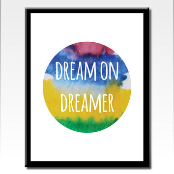 Printable Quote Art, Dream On Dreamer Quote, Motivational Art, Typography Art, Modern Art, Inspirational Print, Digital Download Art