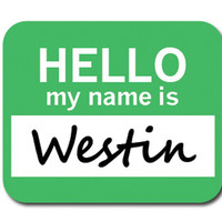 Westin Hello My Name Is Mouse Pad