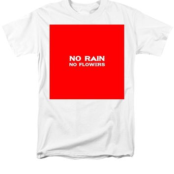 No Rain No Flowers - Life Inspirational Quote 3 - Men's T-Shirt  (Regular Fit)