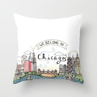 We Belong in Chicago Throw Pillow by Brooke Weeber
