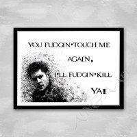 "Dean Winchester, Supernatural, Quote, Instant download, Funny, Movie quote, Digital Print, Room decor, Wall print,""You fudgin'touch me again"