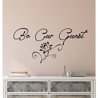 Vinyl Wall Decal Stickers Quote Home interior Words Be Our Guest Inspiring Letters 3179ig (22.5 in x 10.5 in)