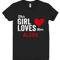 This Girl Loves her ALDEN Personalized T-Shirt