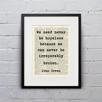 We Need Never Be Hopeless / John Green - Inspirational Quote Dictionary Page Book Art Print - DPQU123