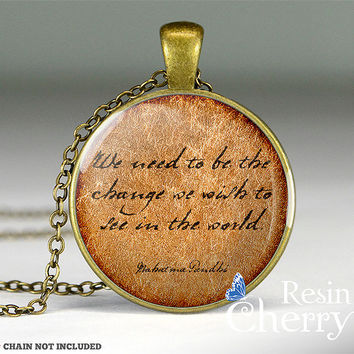 Mahatma Gandhi quote pendant charm,quote resin pendant,quote photo pendant- Q0052CP