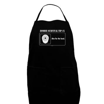 Zombie Survival Tip # 5 - Aim for Head Dark Adult Apron
