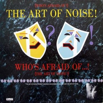 (Who's Afraid Of?) The Art Of Noise vinyl record