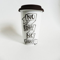 no coffee no workee banner - travel mug / tumbler // hand-drawn / written