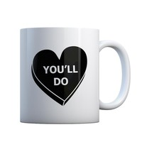 You'll Do Valentines Day  Gift Mug