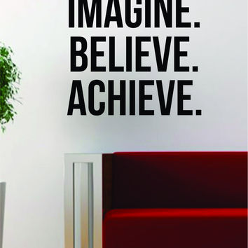 Imagine Believe Achieve Quote Design Decal Sticker Wall Vinyl Art Words Decor Inspirational