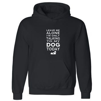 "Zexpa Apparelâ""¢ Only Talking To My Dog Unisex Hoodie Dog Dad Dog Mom rescue Hooded Sweatshirt"