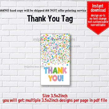 Instant Download, Rainbow Confetti #1016 thank you gift, girl party, Thank you TAG, 3.5x2inch printable , non-editable NOT CUSTOMIZABLE