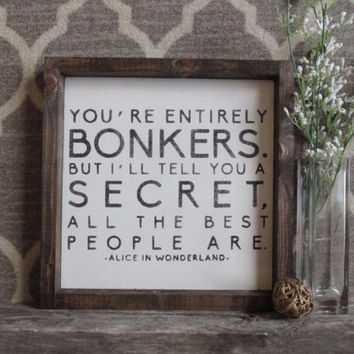 Wood Sign Alice in Wonderland quote