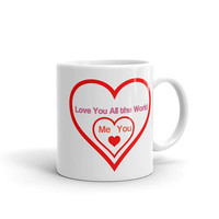 Love You All the World Romantic Valentine Coffee Mug with Hearts