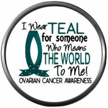 Wear Teal Someone I love Awareness Fight Ovarian Cancer Teal Ribbon Support Believe Find Cure 18MM - 20MM Snap Jewelry Charm New Item
