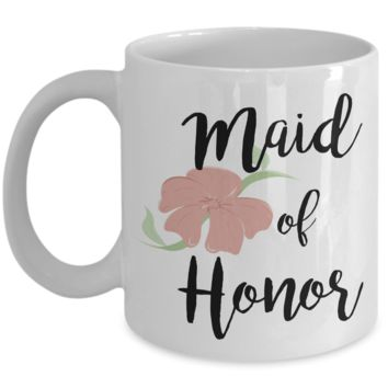 Maid of Honor Gifts - Maid of Honor Mug - Wedding Mugs - Bride and Groom Mugs - Flower Coffee Mug