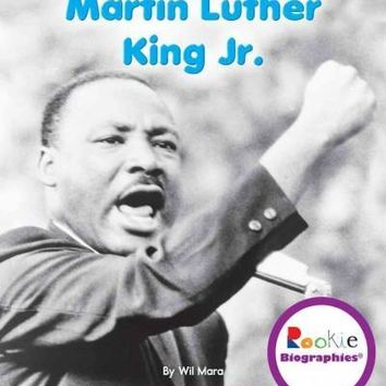 Martin Luther King Jr. (Rookie Biographies)