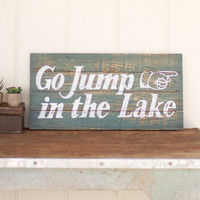 """go jump in the lake"" / painted wooden sign"