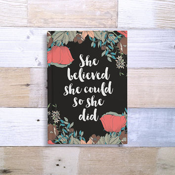 She Believed She Could So She Did - 5x7 Writing Journal, custom notebook, black floral hard cover book, personalized gift, blank lined pages