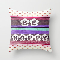 ▲BE HAPPY▲ Throw Pillow by Nika