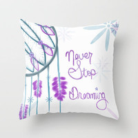 Never Stop Dreaming Throw Pillow by jlbrady213 & KBY | Society6