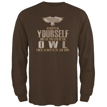 Always Be Yourself Owl Brown Adult Long Sleeve T-Shirt