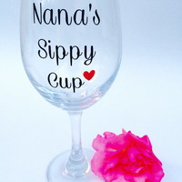 Nana's Sippy Cup // Wine Glass