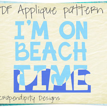 Summer Applique Template - Beach Applique Patterns / Womens Shirt / Beach Quilt Pattern / I'm on Beach Time Decor / DIY Summer Bag AP223-D