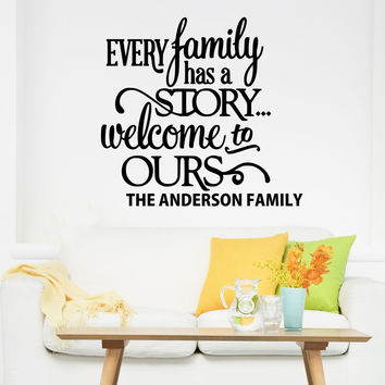 Every Family Has A Story Wall Decal- by Decor Designs Decals, Family Name Decal, This Is Our Story Quote, Personalized Family Wall Decal Name Monogram, name decal