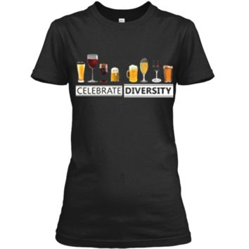 Celebrate Diversity Alcohol Wine Beer Booze Drinking T-Shirt Ladies Custom