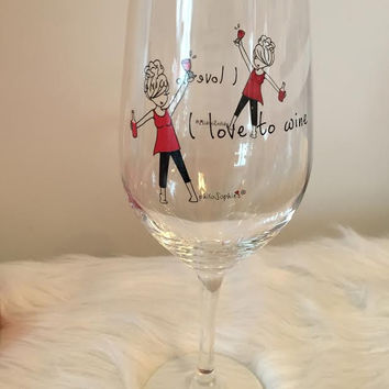 Wine Glass - I love to wine!