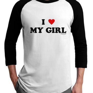 I Heart My Girl - Matching Couples Design Adult Raglan Shirt by TooLoud