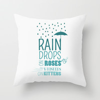 RAINDROPS ON ROSES AND WHISKERS ON KITTENS Throw Pillow by studiomarshallarts