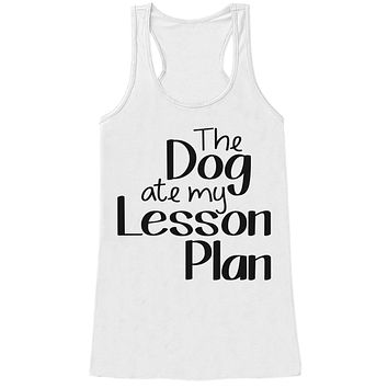 Funny Teacher Shirt - Dog Ate My Lesson Plan - Teacher Gift - Teacher Appreciation Gift - Gift for Teacher Appreciation - White Tank Top