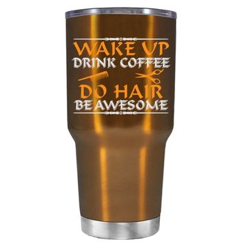 Wake Up Drink Coffee Do Hair on Copper 30 oz Tumbler Cup
