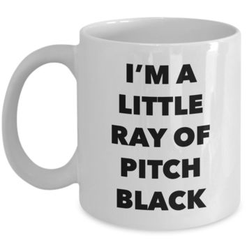I'm a Little Ray of Pitch Black Mug Funny Ray of Sunshine Coffee Cup