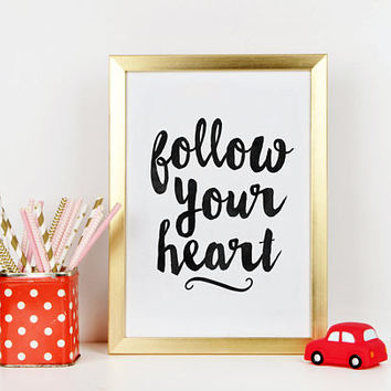 FOLLOW YOUR HEART, Motivational Wall Art,Inspirational Quote,Be Brave Sign,Printable Wall Art,Black And White,Quote Art,Kids Gift,Bedroom