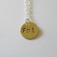 FML Necklace, Hand Stamped Brass Necklace, F.M.L. pendant