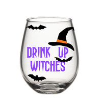 Drink Up Witches Wine Glass, Halloween Wine Glass, Funny Wine Glass, Cute Wine Glass