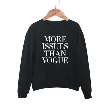 """Fashion letter """"more issues than vogue"""" T-shirt 0608310303HY"""