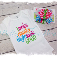 Baby Girl Clothes-I Make chunky thighs look good bodysuit with OTT Hair Bow-Baby Girls Saying Bodysuit-Applique Bodysuit-Baby Girl Gift-Bow