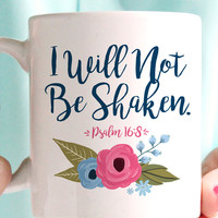 I Will Not Be Shaken Coffee Mug