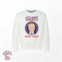 Let's Make America Great Again! - Funny Sweater - Funny Trump Sweater - The Donald - White Premium Cotton Sweater - Cotton Sweatshirt